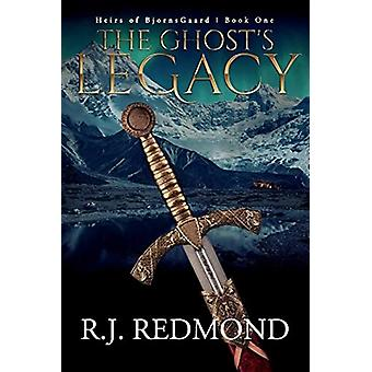 The Ghosts Legacy by R.J. Redmond