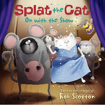 Splat the Cat On with the Show door Rob Scotton