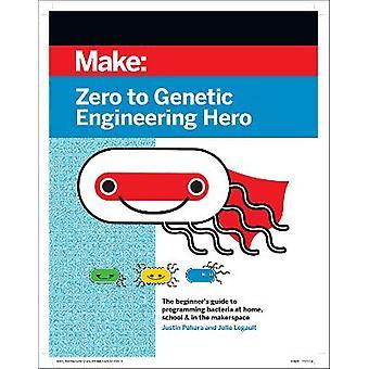 Zero to Genetic Engineering Hero 2e