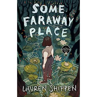 Some Faraway Place  A Bright Sessions Novel by Lauren Shippen