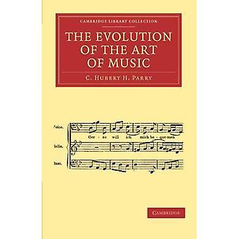 Die Evolution der Musikkunst (Cambridge Library Collection - Musik)
