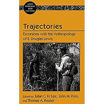 Trajectories: Excursions with the Anthropology of E. Douglas Lewis (Asian Thought and Culture)
