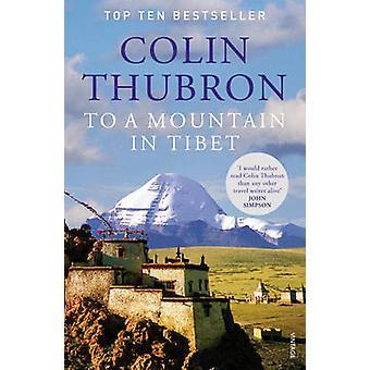Till ett berg i Tibet av Colin Thubron - 9780099532644 bok