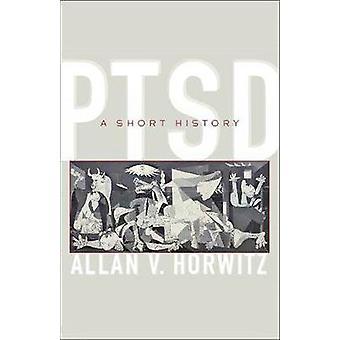 PTSD - une brève histoire de PTSD - un peu d'histoire - livre 9781421426396