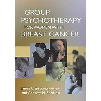 Group Psychotherapy for Women with Breast Cancer by James L. Spira -
