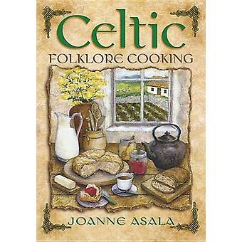 Folklore celtique cuisson par Joanne Asala - livre 9781567180442