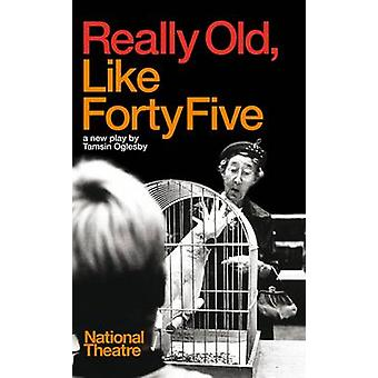Really Old - som 45 av Tamsin Oglesby - 9781840029826 bok