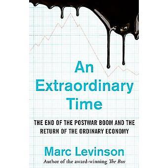 Um momento extraordinário - o fim do Boom do pós-guerra e o retorno de