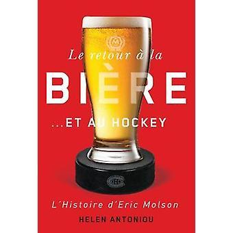 Le retour a la biere...et au hockey - L'histoire d'Eric Molson by Hele