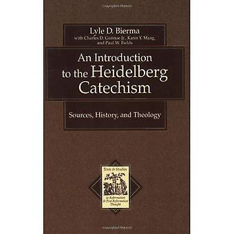 Eine Einführung in den Heidelberger Katechismus: Quellen, Geschichte und Theologie (Texte und Studien in Reformation und nachreformatorischen aber)