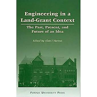 Engineering in a Land-Grant Context: The Past, Present, and Future of an Idea