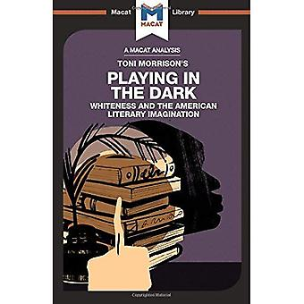 Playing in the Dark: Whiteness in the American Literary Imagination (The Macat Library)