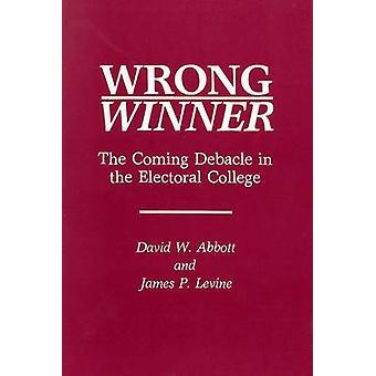 Falscher Gewinner kommen Debakel in der Wahlmänner-Gremium von Abbott & David W.