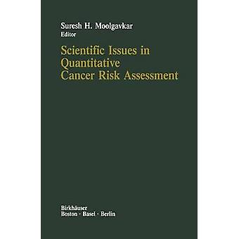 Videnskabelige spørgsmål i kvantitative kræft risikovurdering af Moolgavkar & S.H.