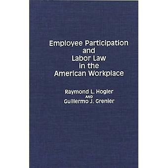 Participation des salariés et droit du travail en milieu de travail américain par Hogler & Raymond L.