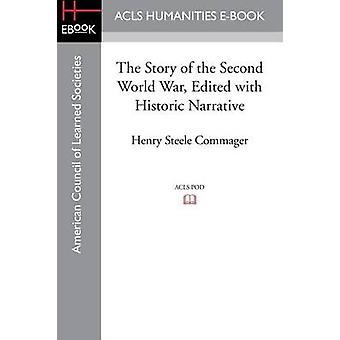 The Story of the Second World War Edited with Historic Narrative by Commager & Henry Steele