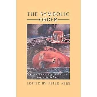 La symbolique commande un lecteur contemporain sur le débat des Arts par Abbs & Peter