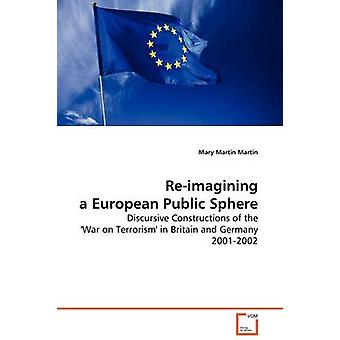 Reimagining a European Public Sphere by Martin & Mary Martin