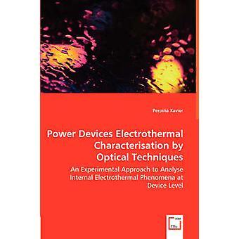 Potencia dispositivos electrotérmicos caracterización por técnicas ópticas un enfoque Experimental para analizar fenómenos electrotérmicos internos a nivel de dispositivo por Xavier y Perpi