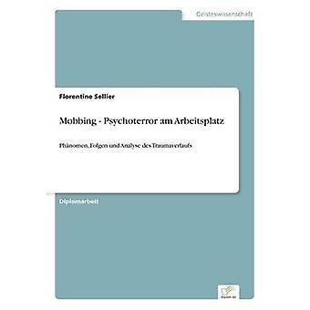 Mobbing Psychoterror bin Arbeitsplatz von Sellier & Florentiner