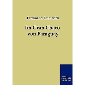 Im Gran Chaco von Paraguay by Emmerich & Ferdinand