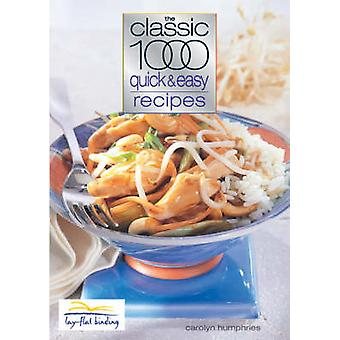 The Classic 1000 Quick and Easy Recipes by Carolyn Humphries - 978057