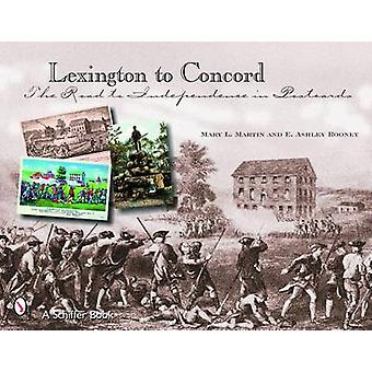 Lexington to Concord - The Road to Independence in Postcards by E. Ash