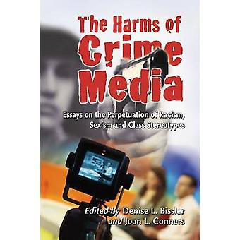 The Harms of Crime Media - Essays on the Perpetuation of Racism - Sexi