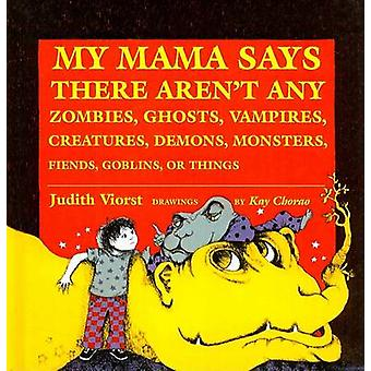 My Mama Says There Aren't Any Zombies - Ghosts - Vampires - Demons -