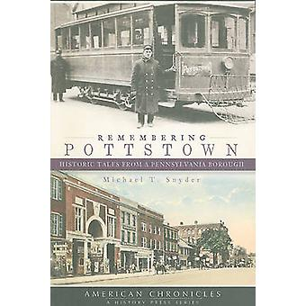 Remembering Pottstown - Historic Tales from a Pennsylvania Borough by