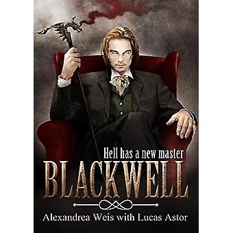 Blackwell by Alexandrea Weis - Lucas Astor - 9781944109240 Book