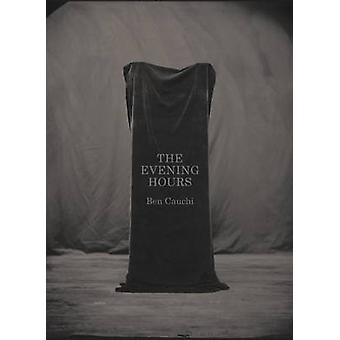 The Evening Hours by Ben Cauchi - 9780864738387 Book