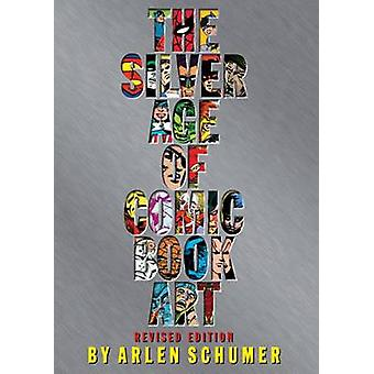 The Silver Age of Comic Book Art by Arlen Schumer - 9781480806368 Book