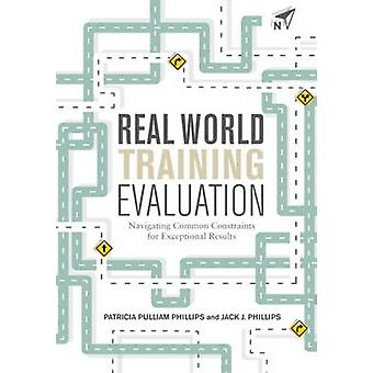 Real World Training Evaluation by Patricia Pulliam Phillips - Jack J.