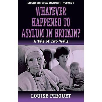 Vad hände med asyl i Storbritannien en berättelse om två väggar av Pirouet & Louise