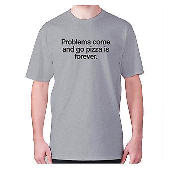 Mens Funny foodie t-paita isku lause tee syöminen hilpeä-ongelmia tulla ja mennä Pizza on ikuisesti