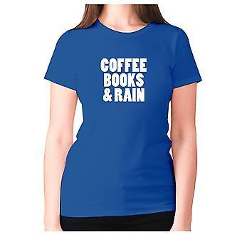 Womens funny coffee t-shirt slogan tee ladies novelty - Coffee books and rain