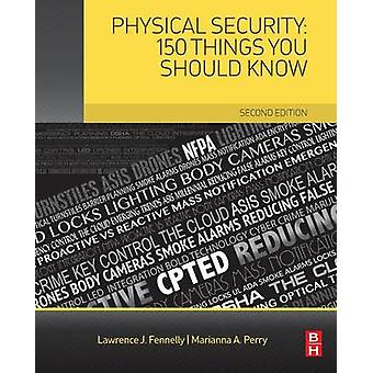 Physical Security 150 Things You Should Know by Lawrence Fennelly
