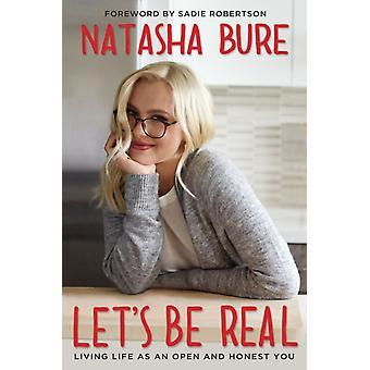 Lets Be Real by Natasha Bure
