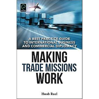 Making Trade Missions Work by Huub Ruel
