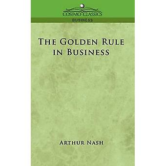 The Golden Rule in Business by Nash & Arthur