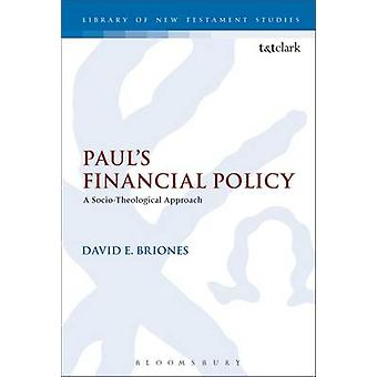 Pauls Financial Policy A SocioTheological Approach by Briones & David E.