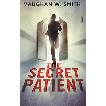 The Secret Patient by Smith & Vaughan W.