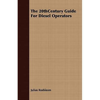The 20thCentury Guide For Diesel Operators by Rosbloom & Julius
