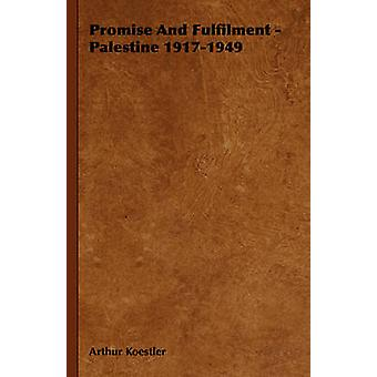 Promise and Fulfilment  Palestine 19171949 by Koestler & Arthur