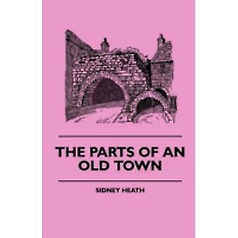 The Parts Of An Old Town by Heath & Sidney