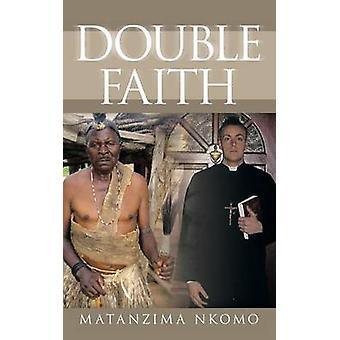 Double Faith by Mantazima Nkomo