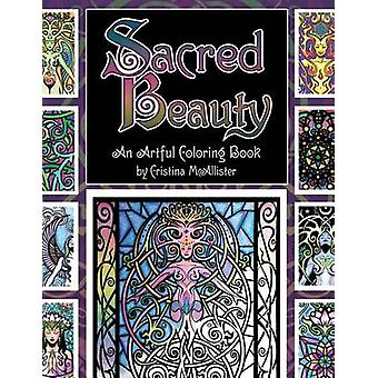 Sacred Beauty An Artful Coloring Book by McAllister & Cristina