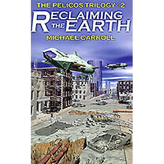 Reclaiming the Earth by Carroll & Michael
