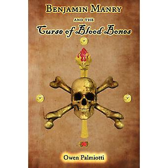 Benjamin Manry and the Curse of Blood Bones by Palmiotti & Owen